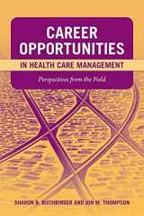 9780763759643-0763759643-Career Opportunities in Health Care Management: Perspectives from the Field: Perspectives from the Field