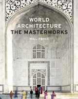 9780500342749-0500342741-World Architecture: The Masterworks