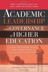 9781579224813-1579224814-Academic Leadership and Governance of Higher Education: A Guide for Trustees, Leaders, and Aspiring Leaders of Two- and Four-Year Institutions
