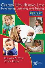 9781597565660-1597565660-Children with Hearing Loss: Developing Listening and Talking, Birth to Six, Third Edition