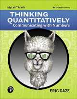 9780134995571-0134995570-MyLab Math with Pearson eText -- 24 Month Standalone Access Card -- for Thinking Quantitatively: Communicating with Numbers