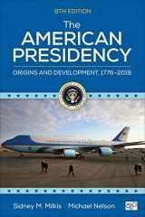 9781544323121-1544323123-The American Presidency: Origins and Development, 1776–2018