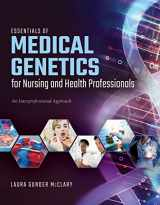 9781284154245-1284154246-Essentials of Medical Genetics for Nursing and Health Professionals: An Interprofessional Approach