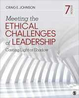 9781544351643-154435164X-Meeting the Ethical Challenges of Leadership: Casting Light or Shadow