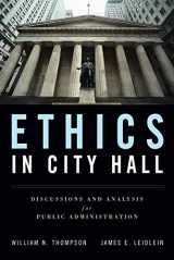 9780763755324-076375532X-Ethics in City Hall: Discussion and Analysis for Public Administration: Discussion and Analysis for Public Administration