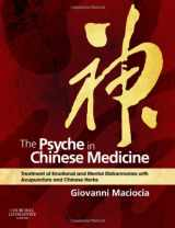 9780702029882-0702029882-The Psyche in Chinese Medicine: Treatment of Emotional and Mental Disharmonies with Acupuncture and Chinese Herbs