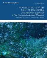 9780134791876-0134791878-Treating Those with Mental Disorders: A Comprehensive Approach to Case Conceptualization and Treatment, with Enhanced Pearson eText -- Access Card Package (What's New in Counseling)