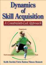 9780736036863-0736036865-Dynamics of Skill Acquisition: A Constraints-Led Approach