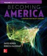9780077275617-0077275616-Becoming America, Volume II: From Reconstruction
