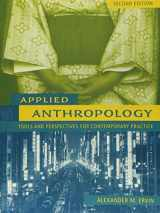 9780205414093-0205414095-Applied Anthropology: Tools and Perspectives for Contemporary Practice (2nd Edition)