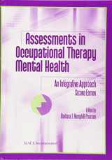 9781556427732-1556427735-Assessments in Occupational Therapy Mental Health: An Integrative Approach