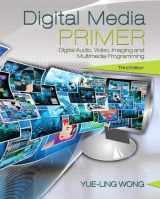 9780134054285-0134054288-Digital Media Primer