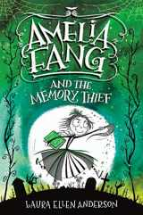 9780593172476-0593172477-Amelia Fang and the Memory Thief