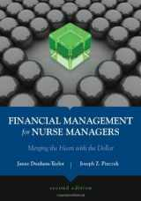 9780763757137-0763757136-Financial Management For Nurse Managers: Merging The Heart With The Dollar (Dunham-Taylor, Financial Management for Nurse Managers)