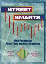 9780965046107-0965046109-Street Smarts: High Probability Short-Term Trading Strategies