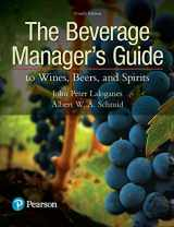 9780134655307-0134655303-Beverage Manager's Guide to Wines, Beers, and Spirits, The (What's New in Culinary & Hospitality)