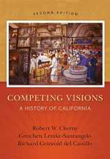 9781133943624-1133943624-Competing Visions: A History of California
