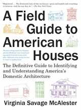 9780375710827-0375710825-A Field Guide to American Houses (Revised): The Definitive Guide to Identifying and Understanding America's Domestic Architecture