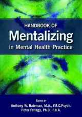 9781585623723-1585623725-Handbook of Mentalizing in Mental Health Practice