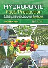 9781439878675-1439878676-Hydroponic Food Production: A Definitive Guidebook for the Advanced Home Gardener and the Commercial Hydroponic Grower, Seventh Edition