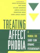 9781572308107-1572308109-Treating Affect Phobia: A Manual for Short-Term Dynamic Psychotherapy