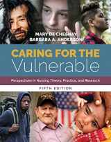 9781284146813-1284146812-Caring for the Vulnerable: Perspectives in Nursing Theory, Practice, and Research: Perspectives in Nursing Theory, Practice, and Research