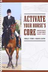 9780974767017-0974767018-Activate Your HOrse's Core : Unmounted Exercises for Dynamic Mobility, Strength and Balance by Narelle C. Stubbs and Hilary M. Clayton (2008-05-03)