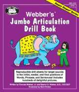 9781586500412-1586500414-Webber's® Jumbo Articulation Drill Book: Reproducible drill sheets for target sounds in the initial, medial, and final positions of Words, Phrases, and Sentences! Includes hundreds of delightful pictures.