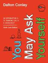 9780393674187-0393674185-You May Ask Yourself: An Introduction to Thinking like a Sociologist (Core Sixth Edition)