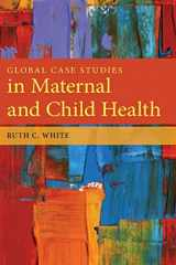 9780763781538-0763781533-Global Case Studies in Maternal and Child Health