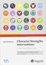 9780889374928-0889374929-Character Strengths Interventions (A Field Guide for Practitioners)