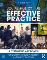 9780367357061-0367357062-Social Policy for Effective Practice: A Strengths Approach