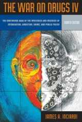 9780205513215-0205513212-War on Drugs IV: The Continuing Saga of the Mysteries and Miseries of Intoxication, Addiction, Crime and Public Policy (4th Edition) (v. 4)