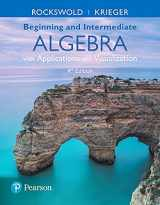 9780134474304-0134474309-Beginning and Intermediate Algebra with Applications & Visualization (4th Edition)
