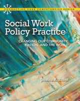 9780205828517-0205828515-Social Work Policy Practice: Changing Our Community, Nation, and the World (Connecting Core Competencies)