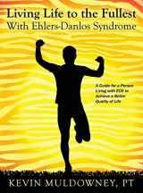 9781478758884-1478758880-Living Life to the Fullest with Ehlers-Danlos Syndrome: Guide to Living a Better Quality of Life While Having EDS