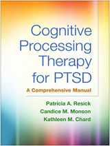 9781462528646-1462528643-Cognitive Processing Therapy for PTSD: A Comprehensive Manual