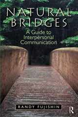 9780205824250-0205824250-Natural Bridges: A Guide to Interpersonal Communication
