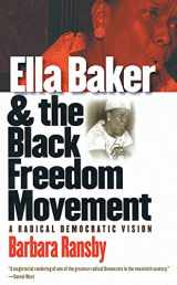 9780807856161-0807856169-Ella Baker and the Black Freedom Movement: A Radical Democratic Vision (Gender and American Culture)