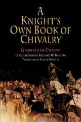9780812219098-0812219090-A Knight's Own Book of Chivalry (The Middle Ages Series)