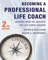 9780393708363-0393708365-Becoming a Professional Life Coach: Lessons from the Institute of Life Coach Training