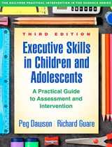 9781462535316-1462535313-Executive Skills in Children and Adolescents, Third Edition: A Practical Guide to Assessment and Intervention (The Guilford Practical Intervention in the Schools Series)