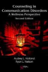 9781597565363-1597565369-Counseling in Communication Disorders: A Wellness Perspective
