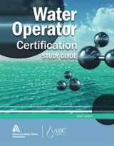 9781583218525-1583218521-Water Operator Certification Study Guide: A Guide to Preparing for Water Treatment and Distribution Operator Certification Exams