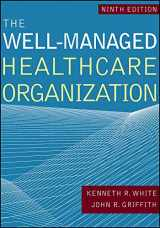 9781640550582-1640550585-The Well-Managed Healthcare Organization (AUPHA/HAP Book)