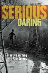 9780199941629-0199941629-Serious Daring: Creative Writing in Four Genres