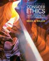 9780205017737-0205017738-Consider Ethics: Theory, Readings, and Contemporary Issues