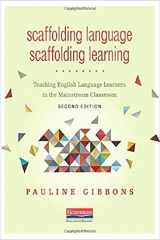 9780325056647-0325056641-Scaffolding Language, Scaffolding Learning, Second Edition: Teaching English Language Learners in the Mainstream Classroom