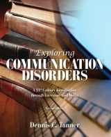 9781256632184-125663218X-Exploring Communication Disorders: A 21st Century Introduction Through Literature and Media (2nd Edition)