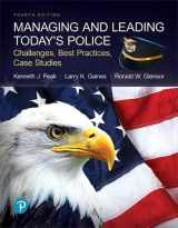 9780134701271-0134701275-Managing and Leading Today's Police: Challenges, Best Practices, Case Studies (What's New in Criminal Justice)